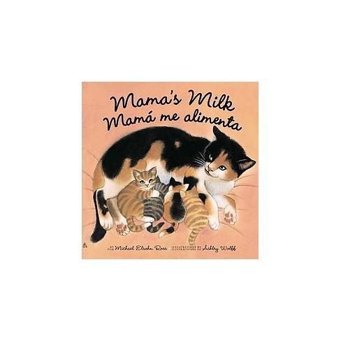 Mama's Milk / Mam� Me Alimenta - by  Michael Elsohn Ross (Board_book) - image 1 of 1