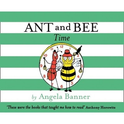 Ant and Bee Time (Ant and Bee) - by  Angela Banner (Hardcover)