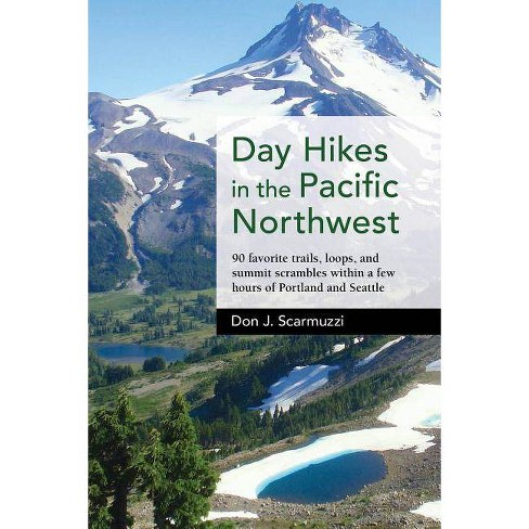 Day Hikes in the Pacific Northwest - by  Don J Scarmuzzi (Paperback) - image 1 of 1