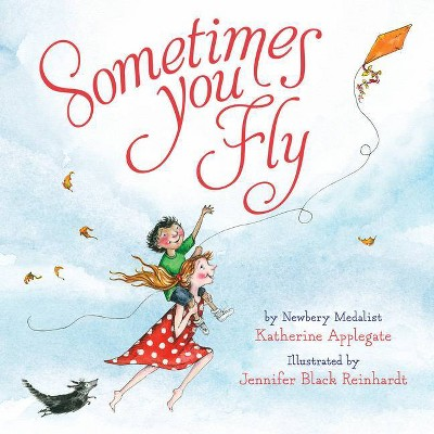 Sometimes You Fly - by Katherine Applegate (Board Book)