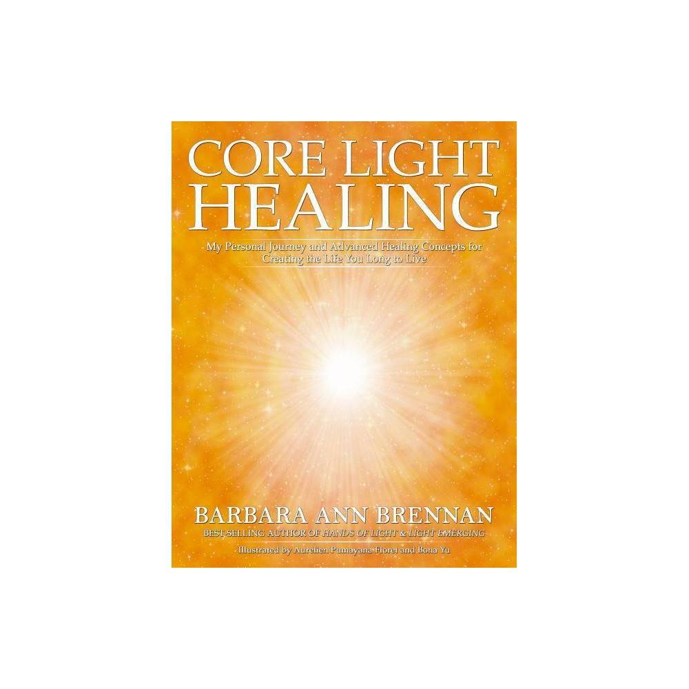 Core Light Healing By Barbara Ann Brennan Paperback