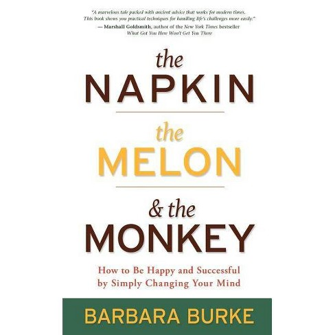 The Napkin, the Melon & the Monkey - by  Barbara Burke (Paperback) - image 1 of 1
