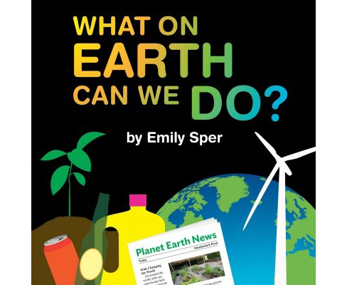 What on Earth Can We Do? (Paperback) (Emily Sper) - image 1 of 1