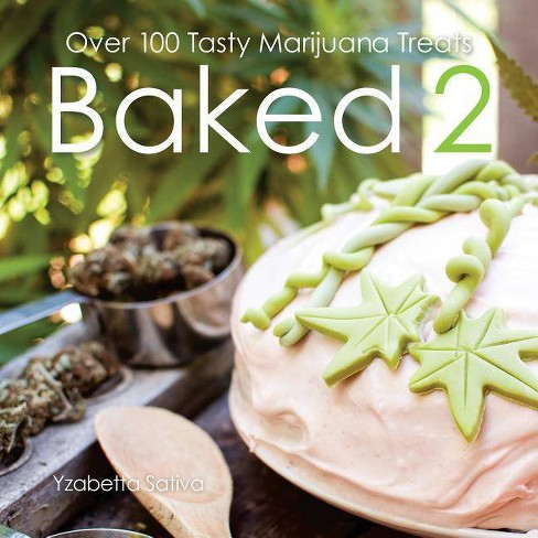 Baked 2 - by  Yzabetta Sativa (Paperback) - image 1 of 1