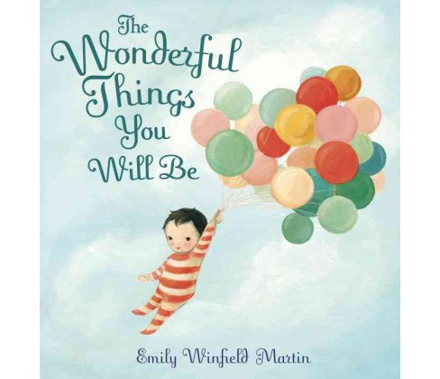 Wonderful Things You Will Be (Library) (Emily Winfield Martin) - image 1 of 1