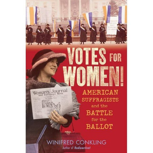 Votes for Women! - by  Winifred Conkling (Hardcover) - image 1 of 1