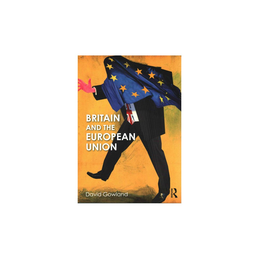 Britain and the European Union (Paperback) (David Gowland)