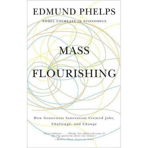Mass Flourishing - by  Edmund S Phelps (Paperback) - image 1 of 1
