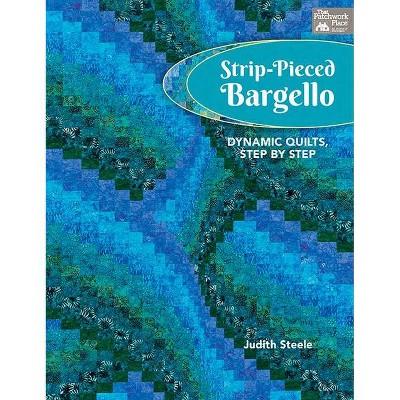 Strip-Pieced Bargello - by Judith Steele (Paperback)