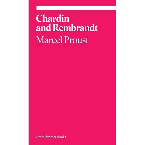 Chardin and Rembrandt - by  Marcel Proust (Paperback) - image 1 of 1