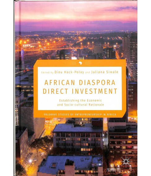 African Diaspora Direct Investment : Establishing the Economic and Socio-cultural Rationale - image 1 of 1