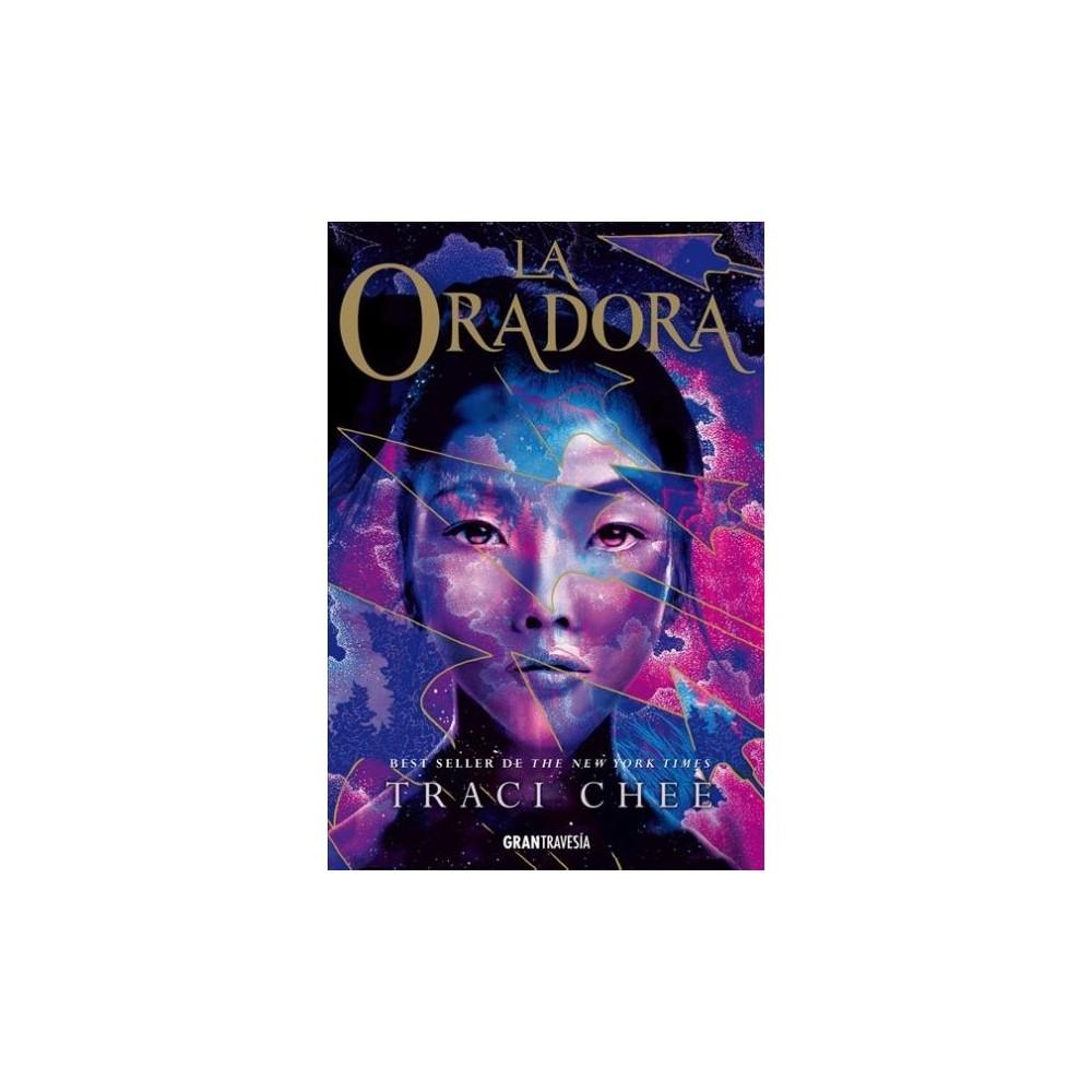 La oradora / The Speaker - Tra (Mar De Tinta Y Oro) by Traci Chee (Paperback)