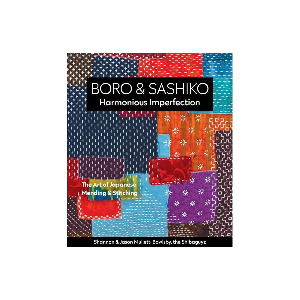Boro Sashiko Harmonious Imperfection By Shannon Mullett Bowlsby Jason Mullett Bowlsby Paperback