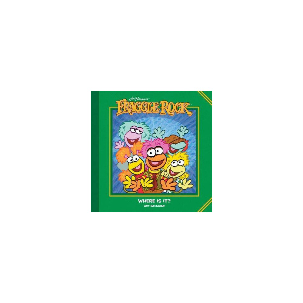 Jim Henson's Fraggle Rock - Where Is It? - (Fraggle Rock) by Art Baltazar (Hardcover)