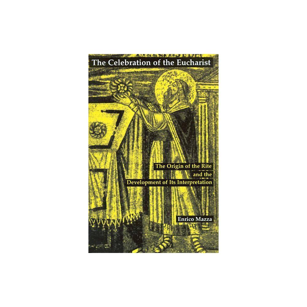 The Celebration Of Eucharist By Enrico Mazza Paperback