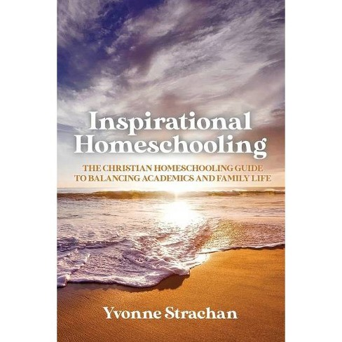 Inspirational Homeschooling - by  Yvonne Strachan (Paperback) - image 1 of 1