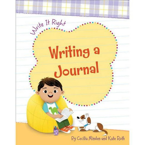 Writing a Journal - (Write It Right) by  Cecilia Minden (Paperback) - image 1 of 1