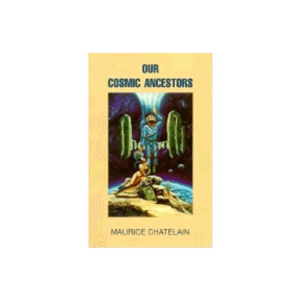Our Cosmic Ancestors By Maurice Chatelain Paperback