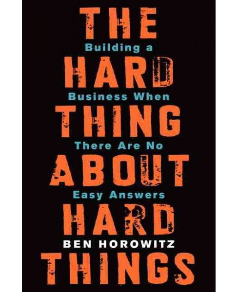 The Hard Thing About Hard Things (Hardcover) - image 1 of 2