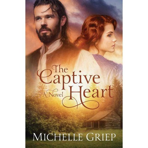 Captive Heart - by  Michelle Griep (Paperback) - image 1 of 1