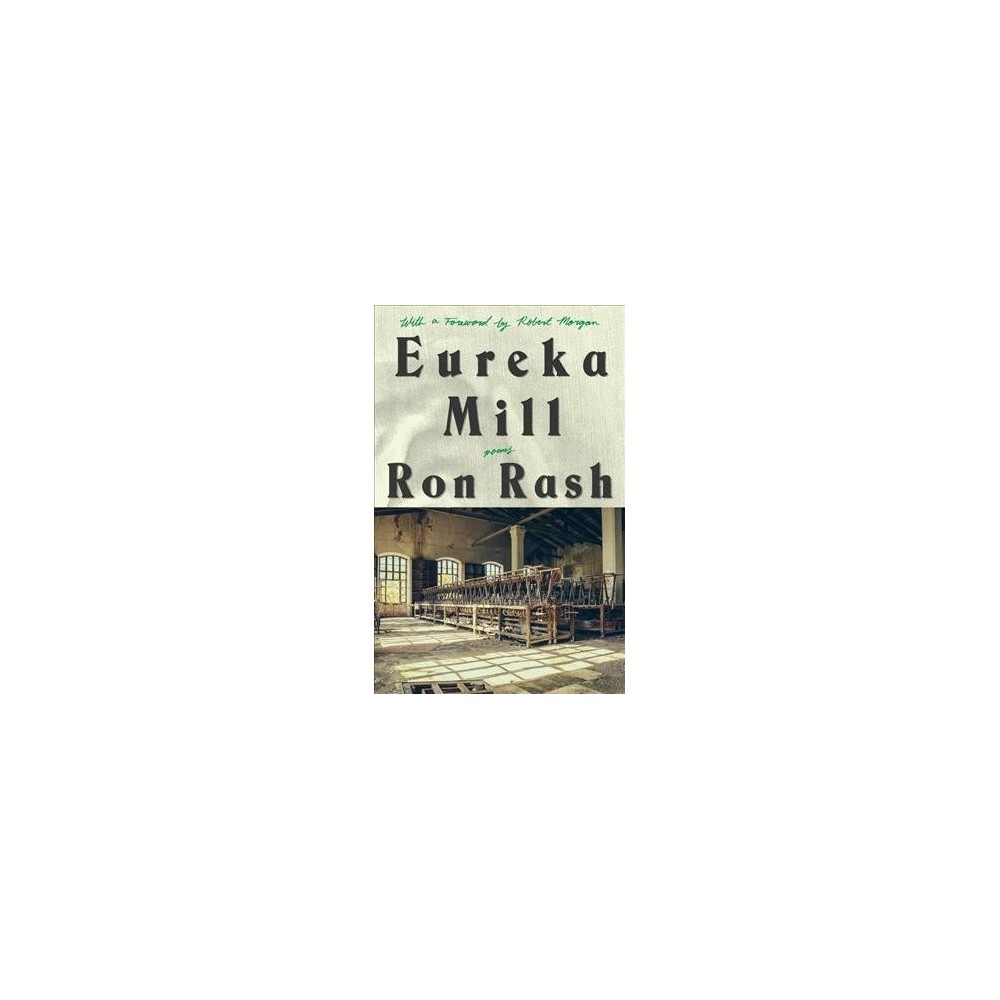 Eureka Mill - by Ron Rash (Paperback)