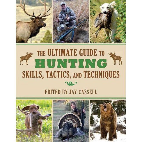 The Ultimate Guide to Hunting Skills, Tactics, and Techniques - (Ultimate Guides) (Paperback) - image 1 of 1