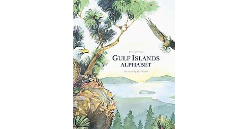 Gulf Islands Alphabet (Reprint) (Paperback) (Bronwyn Preece) - image 1 of 1