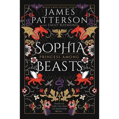 Sophia, Princess Among Beasts - by  James Patterson (Paperback)