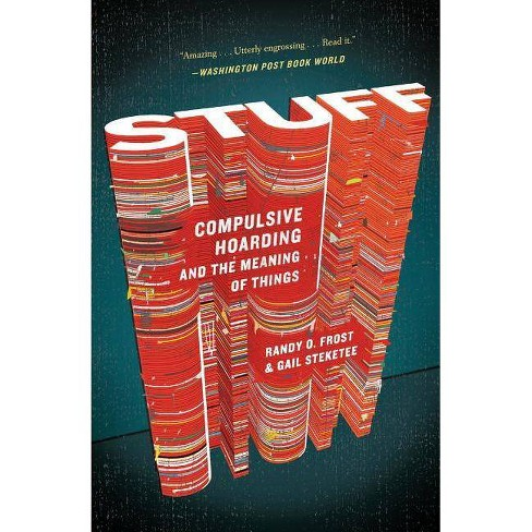Stuff - by  Gail Steketee & Randy Frost (Paperback) - image 1 of 1