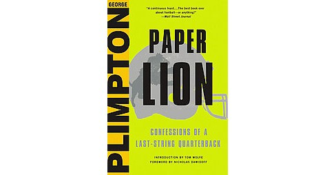 Paper Lion : Confessions of a Last-String Quarterback (Hardcover) (George Plimpton) - image 1 of 1