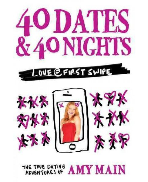 40 Dates & 40 Nights (Paperback) (Amy Main) - image 1 of 1
