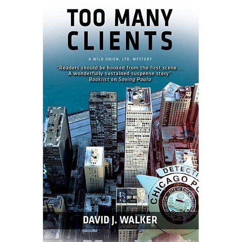 Too Many Clients - (Wild Onion Ltd. Mysteries) by  David J Walker (Hardcover) - image 1 of 1
