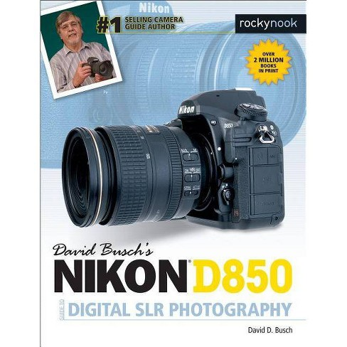David Busch's Nikon D850 Guide to Digital Slr Photography - (The David Busch Camera Guide) (Paperback) - image 1 of 1