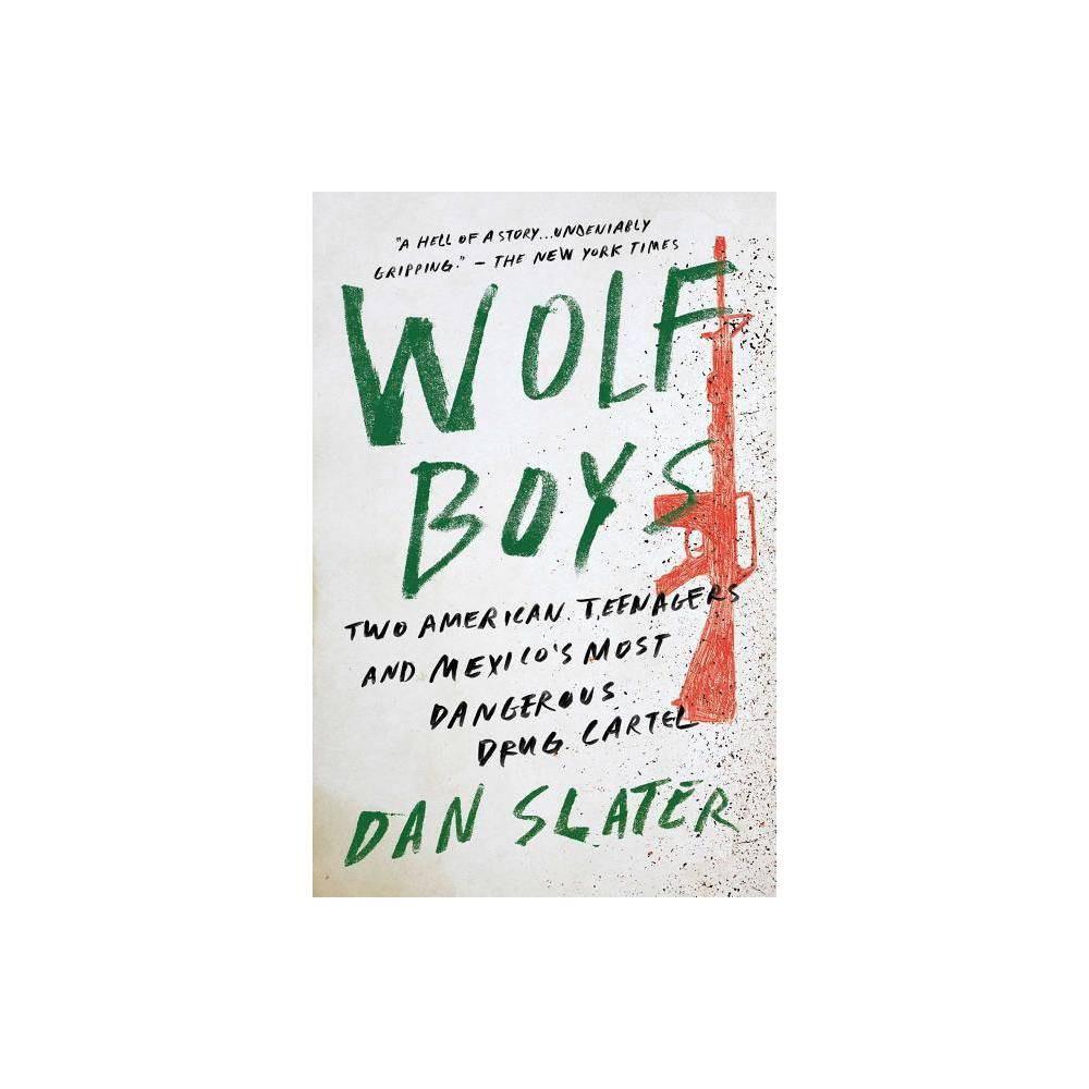 Wolf Boys By Dan Slater Paperback