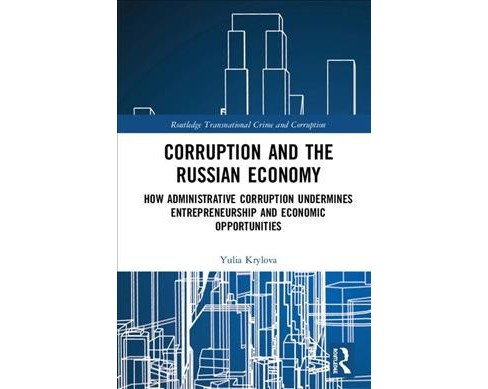 Corruption and the Russian Economy : How Administrative Corruption Undermines Entrepreneurship and - image 1 of 1