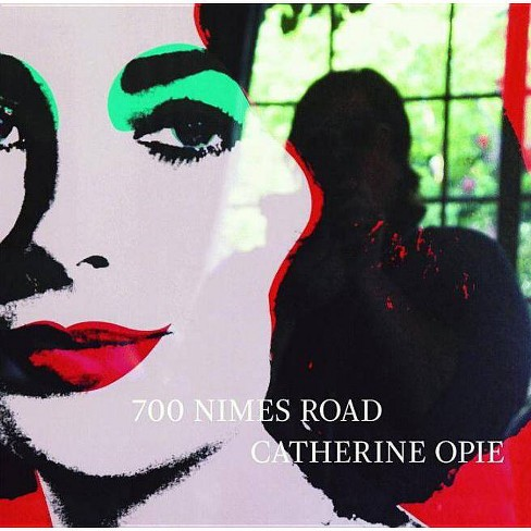 700 Nimes Road - by  Catherine Opie & Hilton Als & Ingrid Sischy (Hardcover) - image 1 of 1