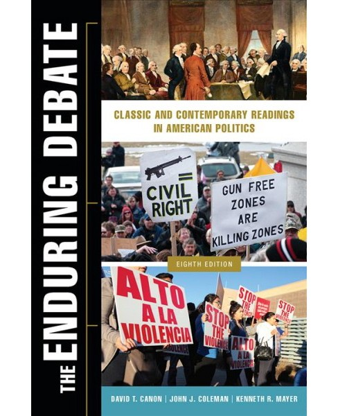 Enduring Debate : Classic and Contemporary Readings in American Politics (Paperback) (David T. Canon & - image 1 of 1