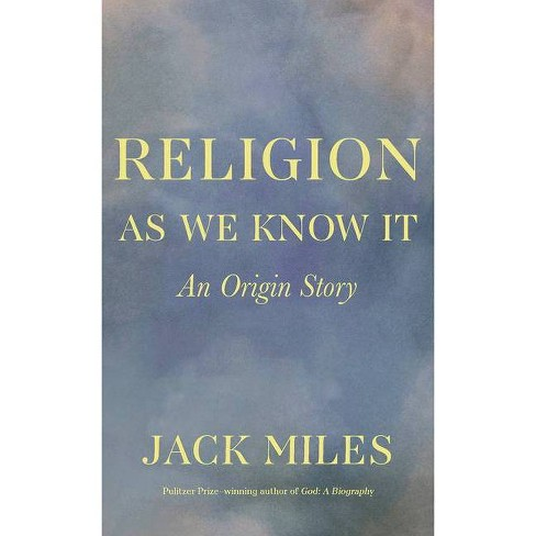 Religion as We Know It - by  Jack Miles (Paperback) - image 1 of 1