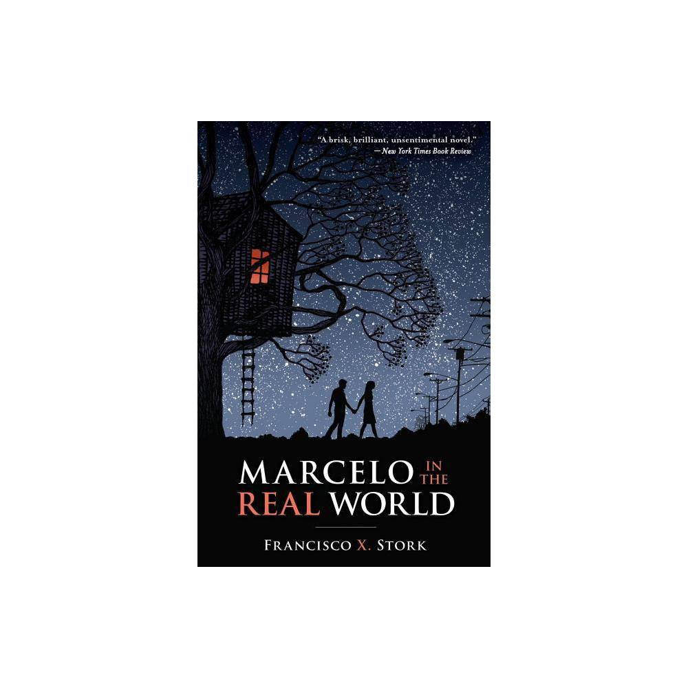 Marcelo In The Real World By Francisco X Stork Paperback