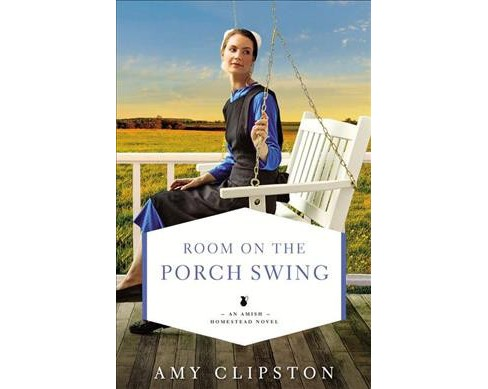 Room on the Porch Swing -  (Amish Homestead) by Amy Clipston (Paperback) - image 1 of 1