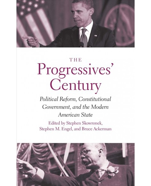 Progressives' Century : Political Reform, Constitutional Government, and the Modern American State - image 1 of 1