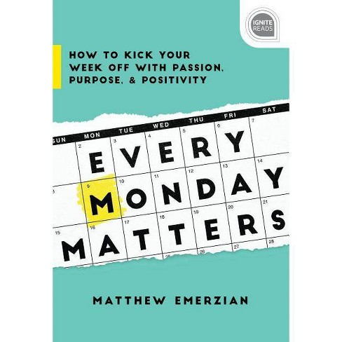 Every Monday Matters - (Ignite Reads) by  Matthew Emerzian (Hardcover) - image 1 of 1