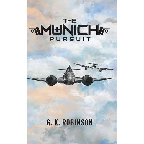 The Munich Pursuit - by  G K Robinson (Hardcover) - image 1 of 1