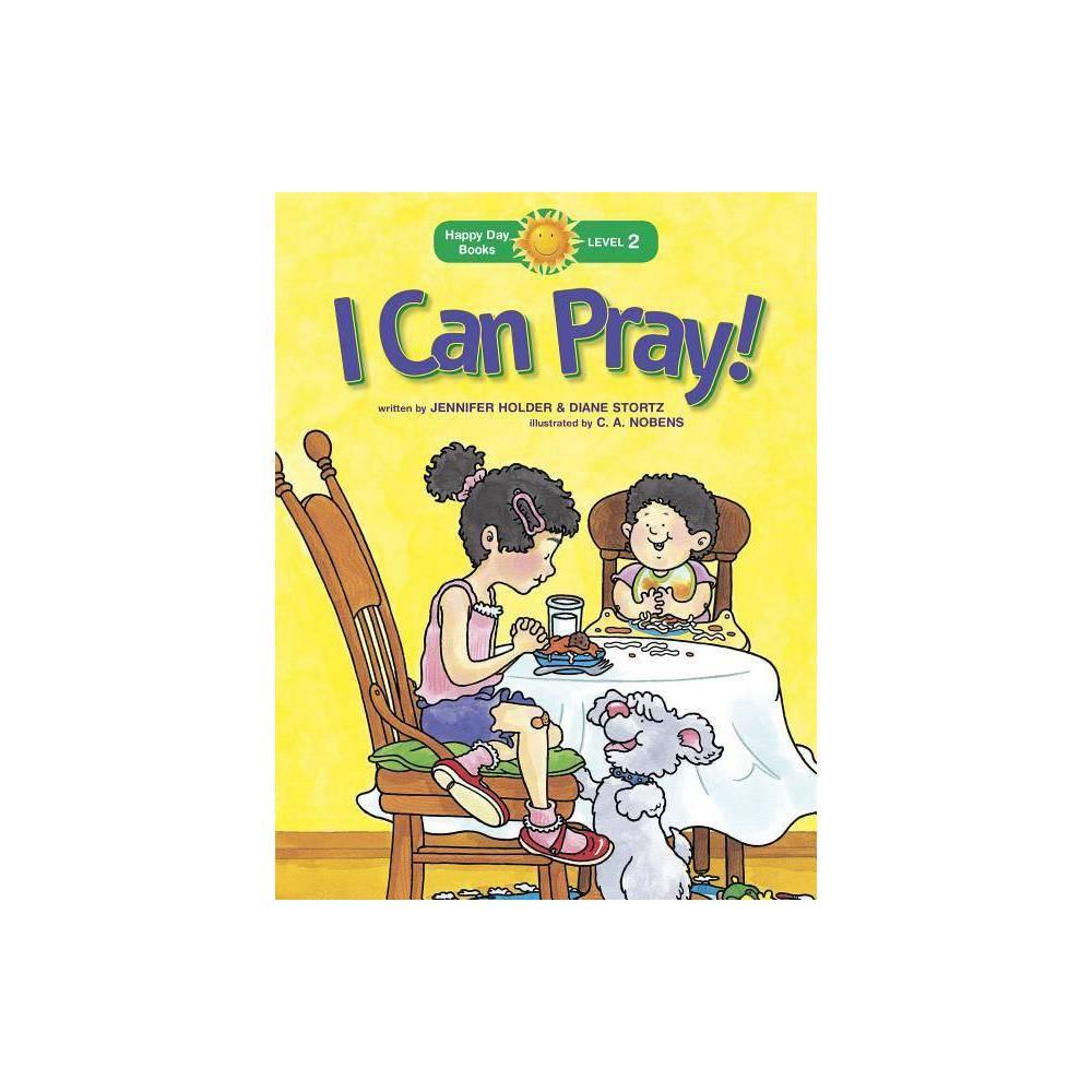 I Can Pray Happy Day By Jennifer Holder Diane Stortz Paperback