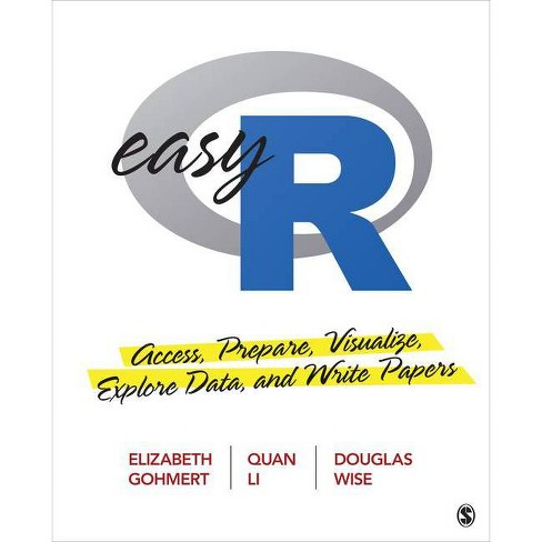 Easy R - by  Elizabeth A Gohmert & Quan L Li & Douglas R Wise (Paperback) - image 1 of 1