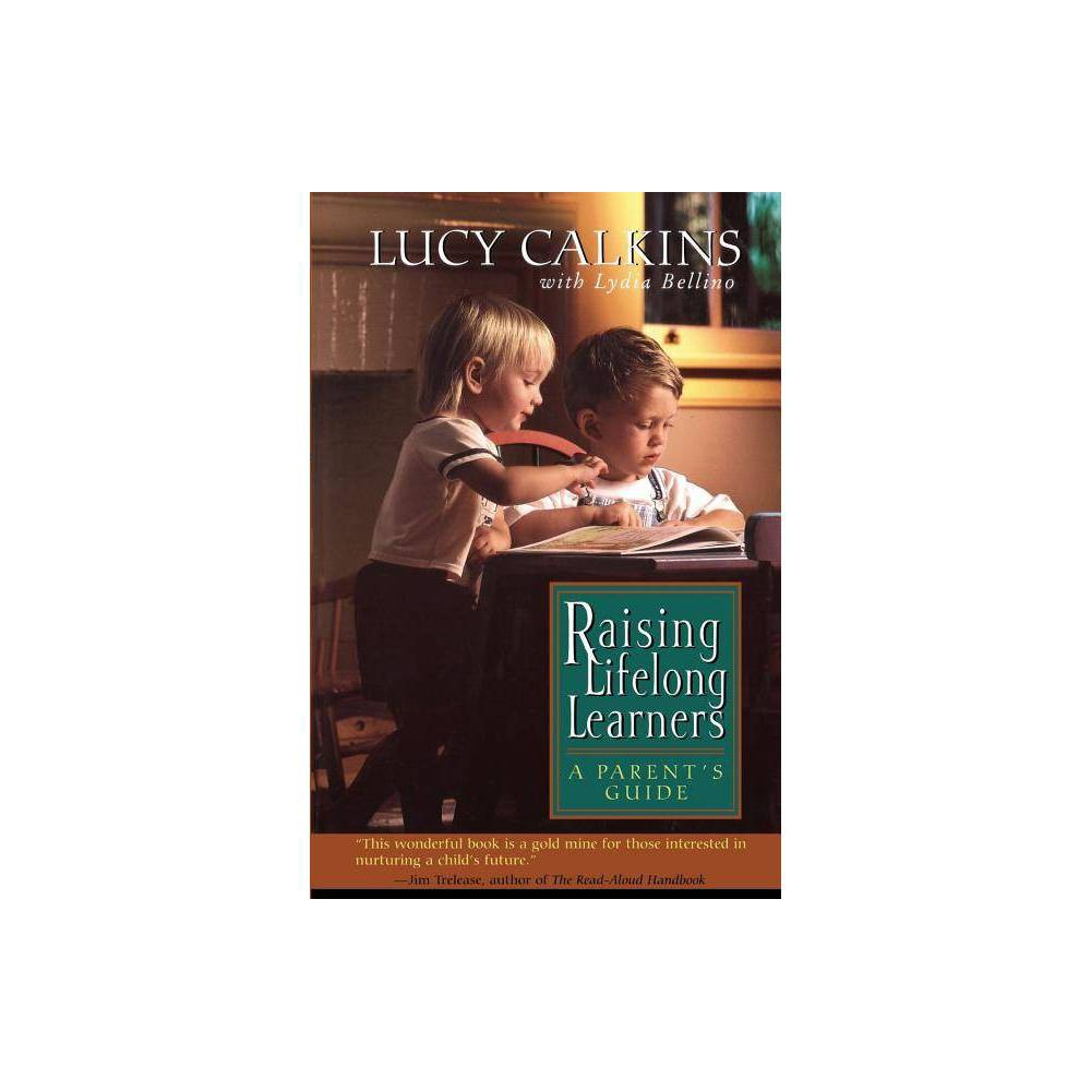 Raising Lifelong Learners By Lucy Calkins Bellino Lydia Paperback