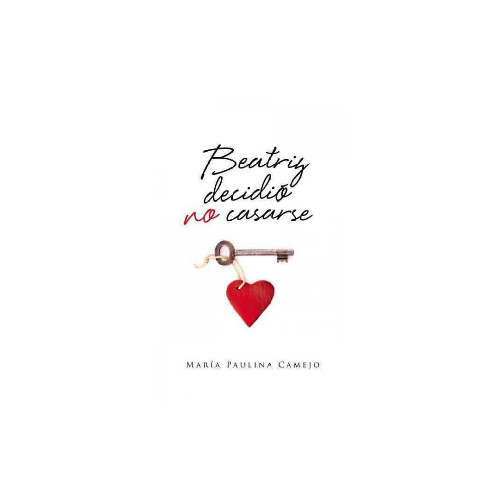Beatriz decidió no casarse (Paperback) (Maru00eda Paulina Camejo)