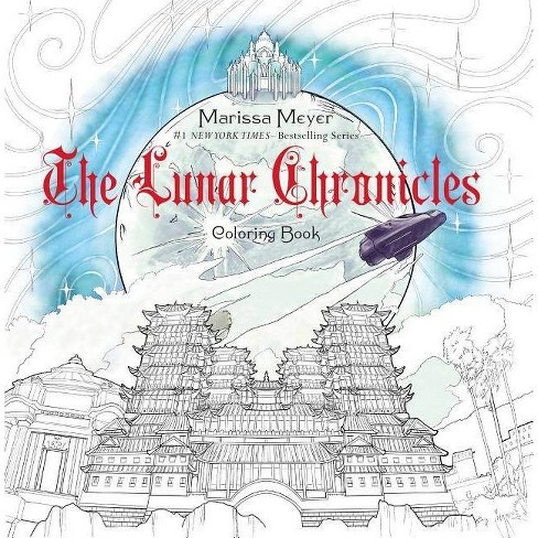 The Lunar Chronicles Coloring Book - by  Marissa Meyer (Paperback) - image 1 of 1