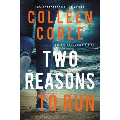 Two Reasons to Run - (The Pelican Harbor) by  Colleen Coble (Paperback)