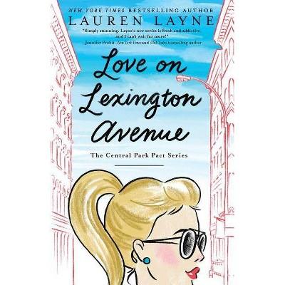 Love on Lexington Avenue - (Central Park Pact) by  Lauren Layne (Paperback)